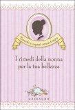 i-rimedi-della-nonna-per-la-tua-bellezza-libro