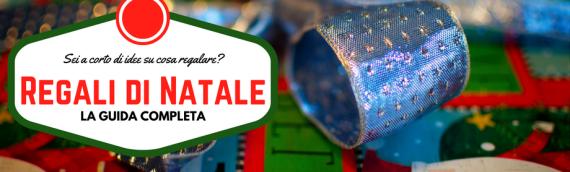La Guida completa e aggiornata ai Regali di Natale